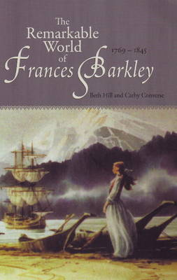 The Remarkable World of Frances Barkley by Beth Hill