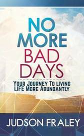 No More Bad Days by Judson Fraley