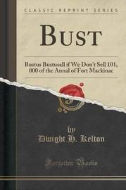 Bust by Dwight H Kelton