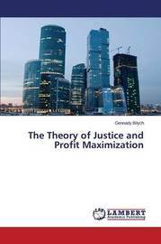 The Theory of Justice and Profit Maximization by Bilych Gennady