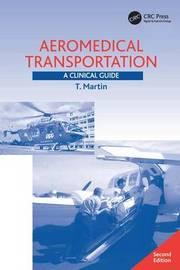 Aeromedical Transportation by T Martin