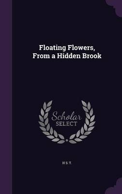 Floating Flowers, from a Hidden Brook by H S T image