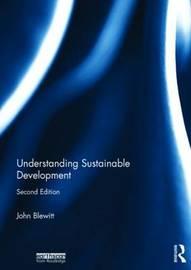Understanding Sustainable Development by John Blewitt