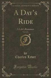 A Day's Ride, Vol. 2 of 2 by Charles Lever