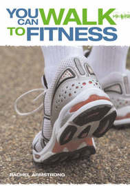 You Can Walk to Fitness by Rachel Armstrong image