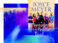 Teenagers are People Too! by Joyce Meyer