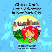 Chifa Chi's Little Adventure in New York City by Luis De Los Heros