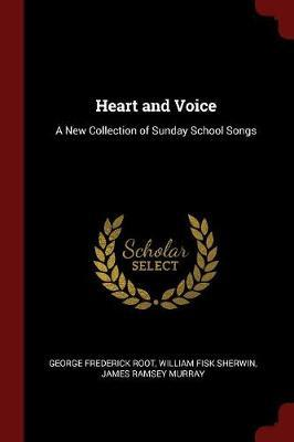 Heart and Voice by George Frederick Root