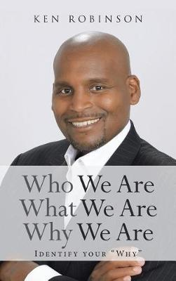 Who We Are What We Are Why We Are by Ken Robinson image