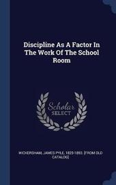 Discipline as a Factor in the Work of the School Room image