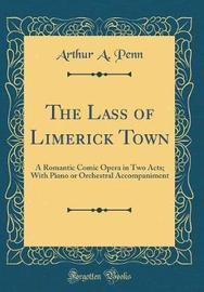 The Lass of Limerick Town by Arthur A Penn image