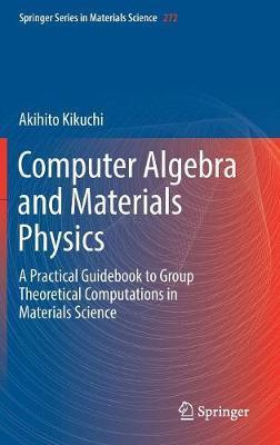 Computer Algebra and Materials Physics by Akihito Kikuchi image