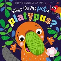 Would You Ever Pet a Platypus? by Make Believe Ideas, Ltd.