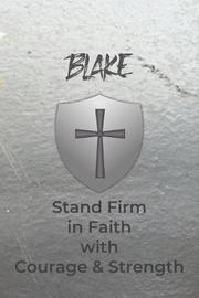 Blake Stand Firm in Faith with Courage & Strength by Courageous Faith Press image
