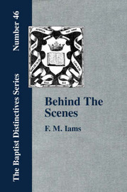 Behind The Scenes by F., M. Iams