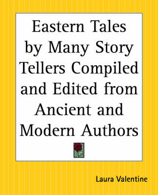 Eastern Tales by Many Story Tellers Compiled and Edited from Ancient and Moern Authors image