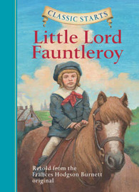 Classic Starts (R): Little Lord Fauntleroy by Frances Hodgson Burnett