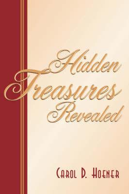 Hidden Treasures by Carol, D Hoener