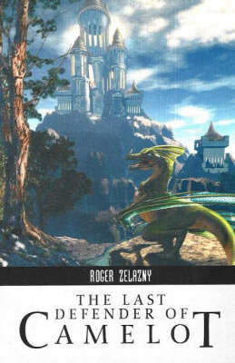Last Defender of Camelot by Roger Zelazny