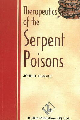 Therapeutics of the Serpent Poisons by John H Clarke