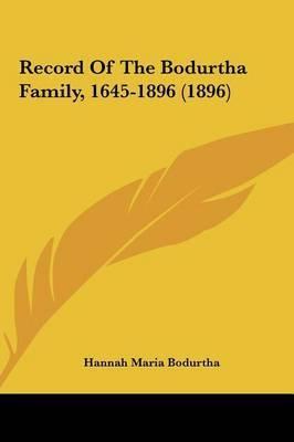 Record of the Bodurtha Family, 1645-1896 (1896) by Hannah Maria Bodurtha