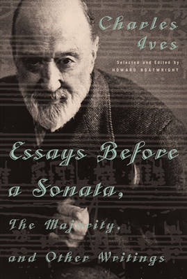 Essays Before a Sonata, The Majority, and Other Writings by Charles Ives