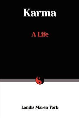 Karma: A Life by Landis M. York image