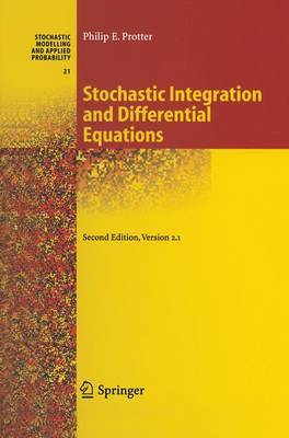 Stochastic Integration and Differential Equations by Philip Protter