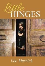 Little Hinges by Lee Merrick
