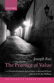 The Practice of Value by Joseph Raz