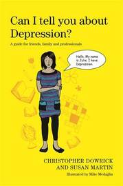 Can I tell you about Depression? by Christopher Dowrick