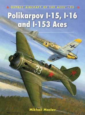 Polikarpov I-15, I-16 and I-153 Aces by Maslov Mikhail