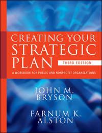 Creating Your Strategic Plan by John M Bryson