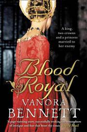 Blood Royal by Vanora Bennett image