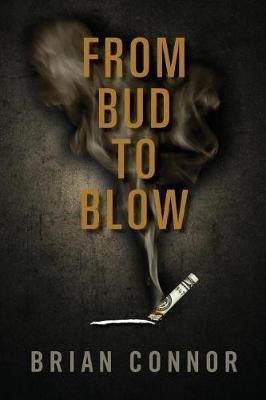 From Bud to Blow by Brian Connor image