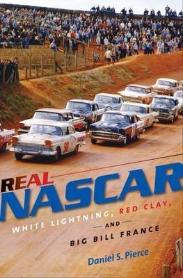 Real NASCAR by Daniel S. Pierce