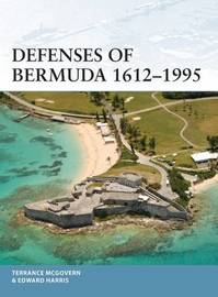 Defenses of Bermuda 1612-1995 by Terrance McGovern