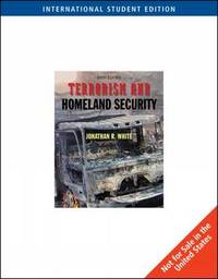 Terrorism and Homeland Security by Jonathan Randall White