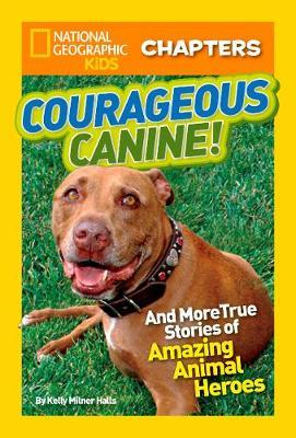 National Geographic Kids Chapters: Courageous Canine by Kelly Milner Halls image