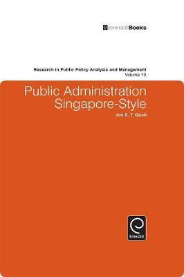 Public Administration Singapore-Style by Jon S.T. Quah