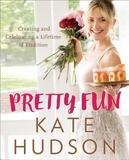 Pretty Fun by Kate Hudson
