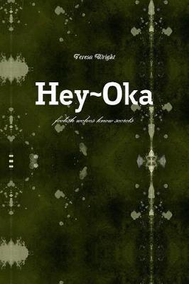 Hey Oka by Teresa Wright
