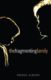 The Fragmenting Family by Brenda Almond