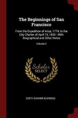 The Beginnings of San Francisco by Zoeth Skinner Eldredge