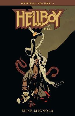 Hellboy Omnibus Volume 4: Hellboy In Hell by Mike Mignola