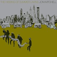 Joni Mitchell - The Hissing Of Summer Lawns by Joni Mitchell