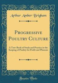 Progressive Poultry Culture by Arthur Amber Brigham image