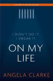 On My Life by Angela Clarke image