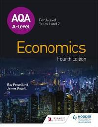 AQA A level Economics Fourth Edition by Ray Powell
