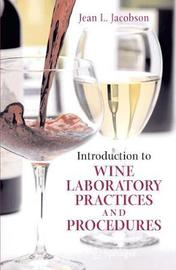 Introduction to Wine Laboratory Practices and Procedures by Jean L Jacobson